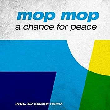A Chance for Peace (Incl. DJ Smash Remix)