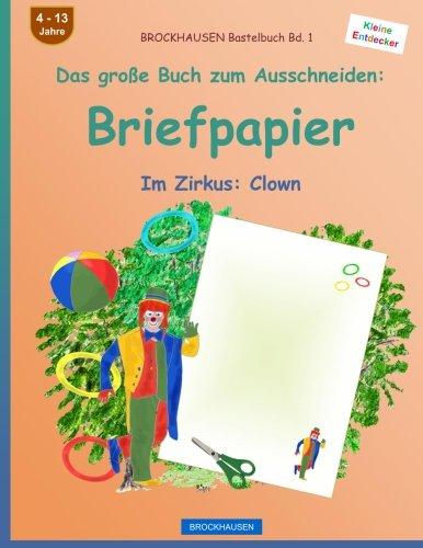 BROCKHAUSEN Bastelbuch Band 1 - Das große Buch zum Ausschneiden: Briefpapier: Im Zirkus: Clown