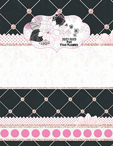 2021-2025 Five Year Planner: Pretty Pink And Black Monthly Calendar Five Years 60 Months Calendar Monthly Planner Schedule Organizer | Daily Weekly Monthly Agenda Logbook