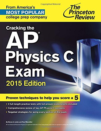 Cracking the AP Physics C Exam, 2015 Edition (College Test...
