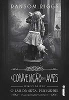 A Convenção Das Aves - Vol. 5: (Série O lar da srta. Peregrine para crianças peculiares Vol. 5)