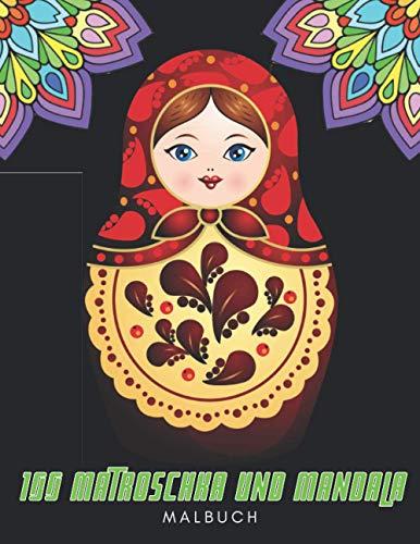 100 Matroschka und Mandala Malbuch: Russische Puppen zum Ausmalen - Matriochkas - Anti Stress, für Erwachsene und Jugendliche
