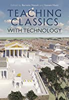 Teaching Classics With Technology (Criminal Practice Series)