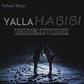 Yalla Habibi (Arabic Reggaeton)