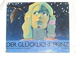 Der glückliche Prinz, Mit Bildern von Alfred von Meysenbug, Aus dem Englischen von Franz Blei,