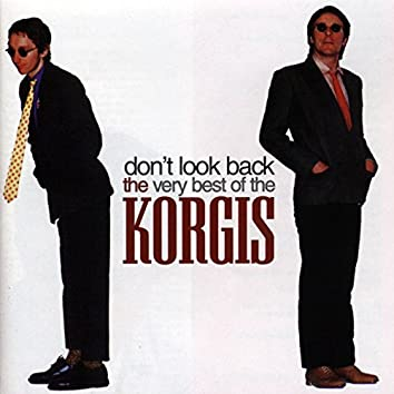 Don't Look Back: The Very Best of The Korgis