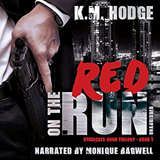 Red on the Run     The Syndicate-Born Trilogy, Book 1              By:                                                                                                                                 K.M. Hodge                               Narrated by:                                                                                                                                 Monique Bagwell                      Length: 9 hrs and 43 mins     1 rating     Overall 3.0