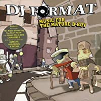Music For the Mature B-Boy by DJ Format (2003-03-20)