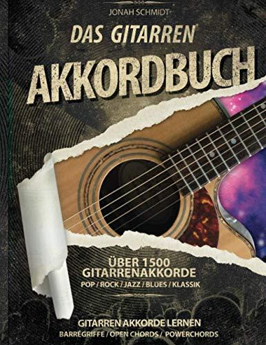 Das Gitarren Akkordbuch - Über 1500 Gitarrenakkorde - Pop-Rock-Jazz-Blues-Klassik: Gitarrenakkorde Lernen - Barrégriffe - Open Chords -Powerchords