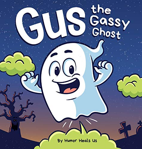 Gus the Gassy Ghost: A Funny Rhyming Halloween Story Picture Book for Kids and Adults About a...