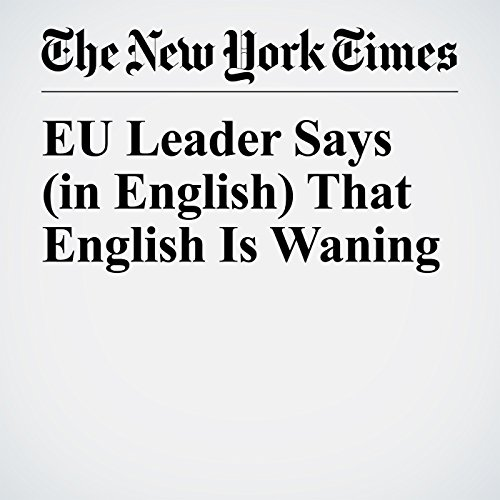 EU Leader Says (in English) That English Is Waning copertina