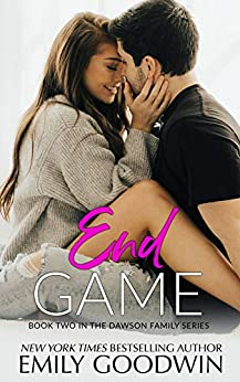 End Game (The Dawson Family Series Book 2) by [Emily Goodwin]