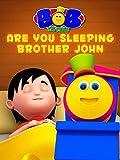 Are You Sleeping Brother John - Bob The Train