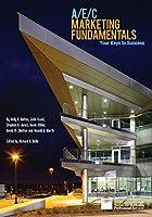 A/E/C Marketing Fundamentals: Your Keys to Success 097692840X Book Cover