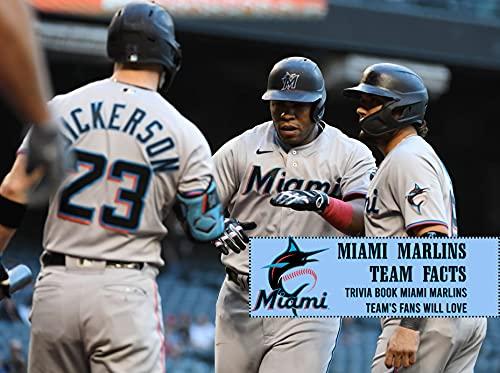 Miami Marlins Team Facts: Trivia Book Miami Marlins Team's Fans Will Love:...