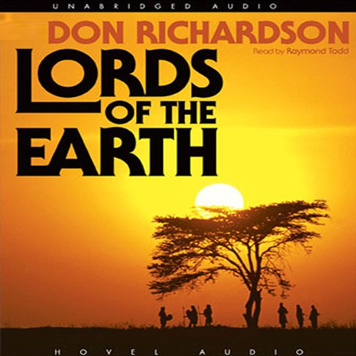 Lords of the Earth                   Written by:                                                                                                                                 Don Richardson                               Narrated by:                                                                                                                                 Raymond Todd                      Length: 10 hrs and 24 mins     3 ratings     Overall 5.0