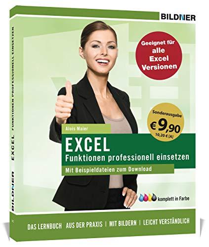 Sonderausgabe: Excel Formeln und Funktionen professionell einsetzen: Für alle Excel-Versionen: Matrizenrechnung, Solver, Verteilungen, Statistik u.v.m.