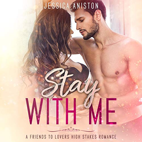 Stay with Me: A Friends to Lovers High Stakes Romance cover art