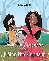 Princess Jazzmine and Elaine the Elephant
