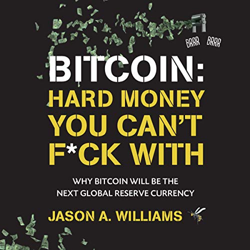 Bitcoin: Hard Money You Can't F*ck With cover art