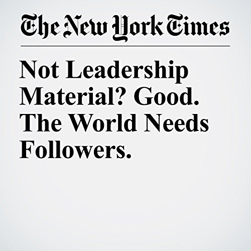 Not Leadership Material? Good. The World Needs Followers. audiobook cover art