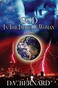 God in the Image of Woman by [D.V. Bernard]