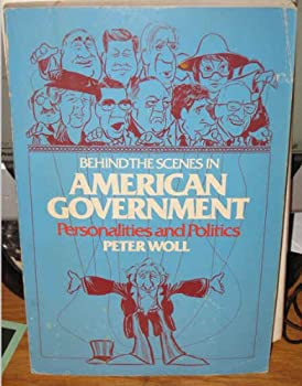 Paperback Behind the scenes in American government: Personalities and politics Book