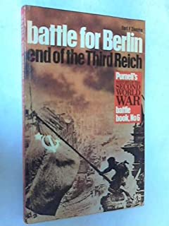 The battle for Berlin;: End of the Third Reich (Ballantine's illustrated history of World War II. Battle book no. 6)