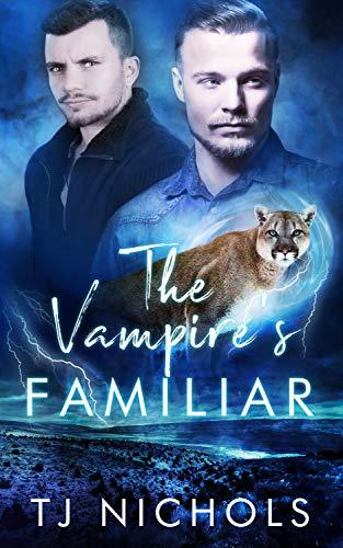 The Vampire's Familiar: mm paranormal romance (Familiar Mates) by [TJ Nichols]