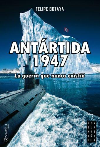 Antártida, 1947 (Spanish Edition)