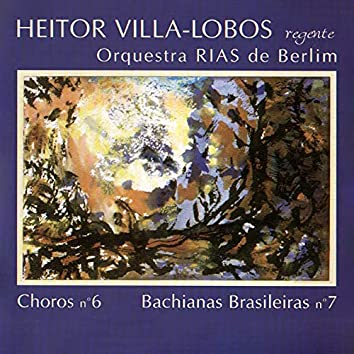 Villa-Lobos Rege Choros No. 6, Bachianas No. 7 (Remasterizado | 2020)
