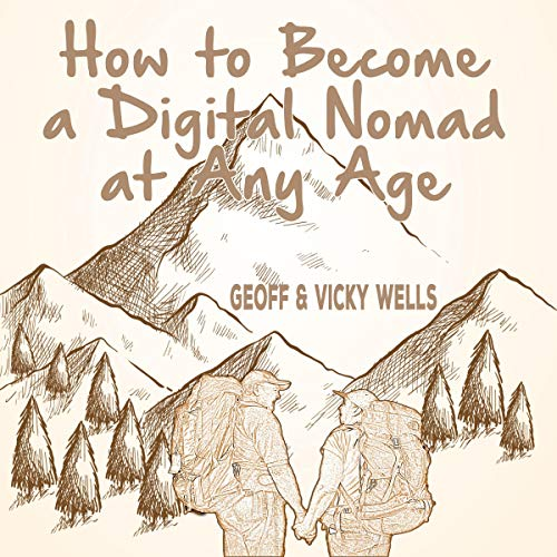 How to Become a Digital Nomad at Any Age cover art
