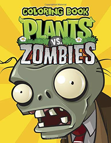 Plants vs Zombies Coloring Book: Great Coloring Book for Kids Ages 3 - 9. Unofficial