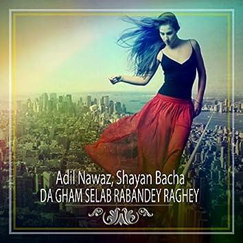 Da Gham Selab Rabandey Raghey - Single