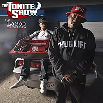The Tonite Show with Laroo tha Hard Hitta