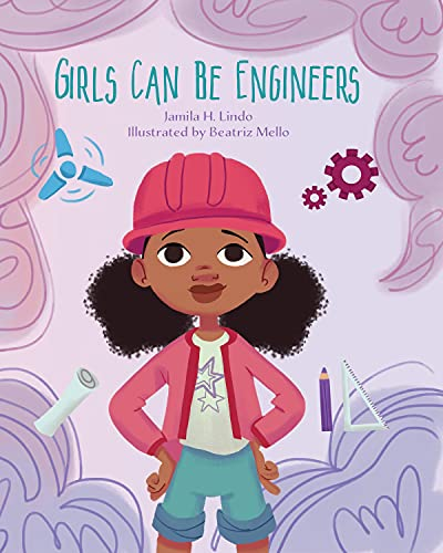 Girls Can Be Engineers (English Edition)