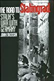 The Road to Stalingrad: Stalin`s War with Germany, Volume One by John Erickson(1999-06-10)
