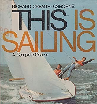 This is sailing;: A complete course 0245509259 Book Cover