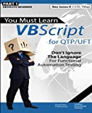 (Part 1) You Must Learn VBScript for QTP/UFT: Don't Ignore The Language For Functional Automation Testing (Black & White Edition) - Rex Allen Jones II