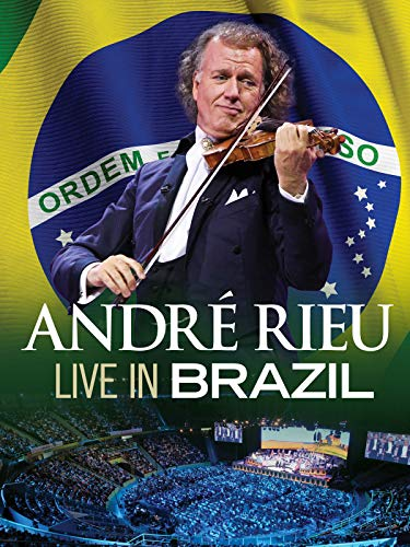 André Rieu And His Johann Strauss Orchestra - Live In Brazil