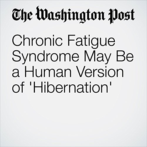 Chronic Fatigue Syndrome May Be a Human Version of 'Hibernation' audiobook cover art