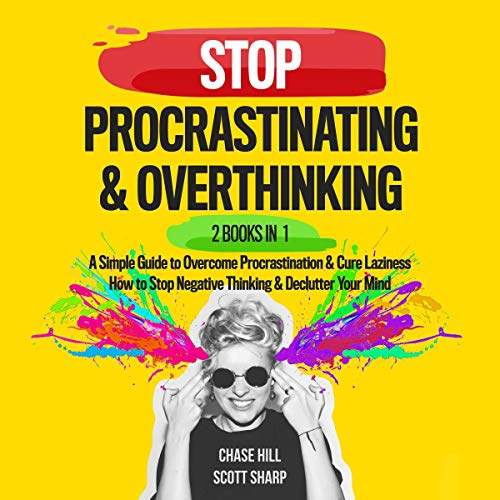 Stop Procrastinating & Overthinking Audiobook By Chase Hill, Scott Sharp cover art