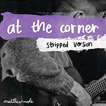 At The Corner (Stripped Version)