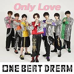 ONE BEAT DREAM「Only Love」のCDジャケット