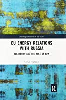 EU Energy Relations With Russia: Solidarity and the Rule of Law