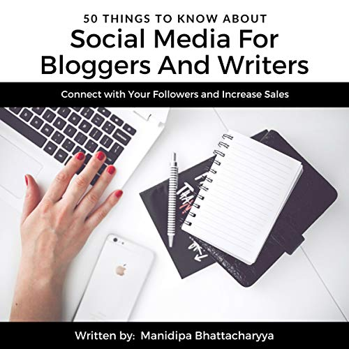 50 Things to Know About Social Media for Bloggers and Writers audiobook cover art