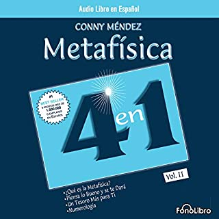 Metafisica 4 en 1     Volumen 2 [Power Through Metaphysics]              By:                                                                                                                                 Conny Mendez                               Narrated by:                                                                                                                                 Isabel Varas                      Length: 4 hrs and 3 mins     88 ratings     Overall 4.5