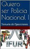 Quiero ser Policia Nacional I: Temario de Oposiciones