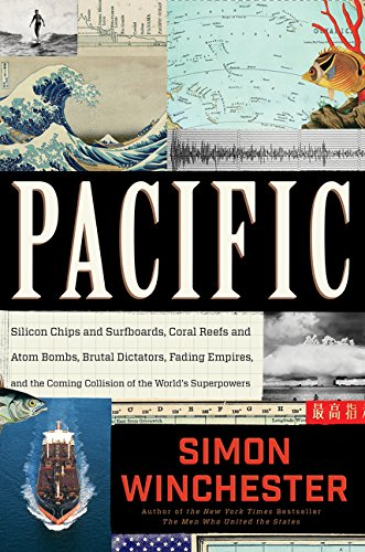 Pacific: Silicon Chips and Surfboards, Coral Reefs and Atom Bombs, Brutal Dictators, Fading Empires,