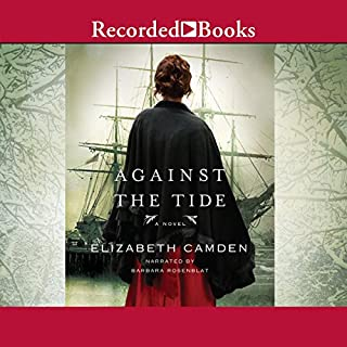 Against the Tide                   By:                                                                                                                                 Elizabeth Camden                               Narrated by:                                                                                                                                 Barbara Rosenblat                      Length: 11 hrs and 28 mins     6 ratings     Overall 4.8